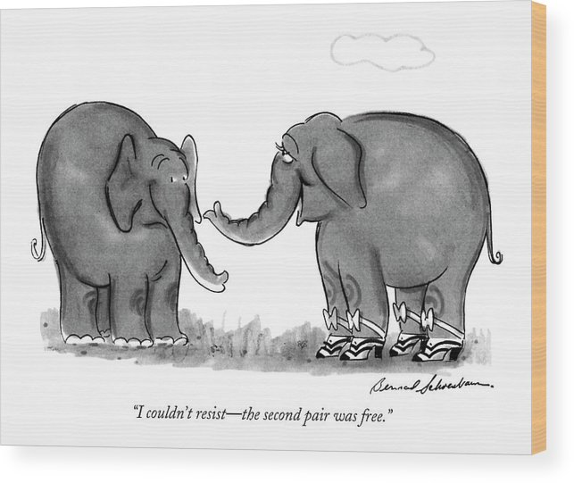 One Elephant Wood Print featuring the drawing I Couldn't Resist - The Second Pair Was Free by Bernard Schoenbaum