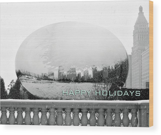 Chicago Wood Print featuring the photograph Happy Holidays From Chicago by Laura Kinker