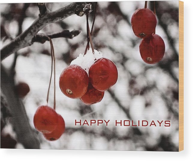 Happy Holidays Wood Print featuring the photograph Happy Holidays Berries by Laura Kinker