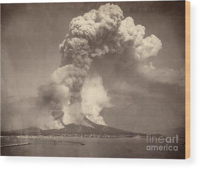 1872 Wood Print featuring the photograph Pompeii: Mount Vesuvius by Granger