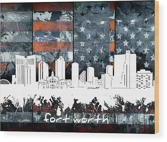 Fort Worth Wood Print featuring the digital art Fort Worth Skyline Usa Flag 2 by Bekim Art