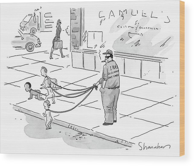 Dogs - Walking; Daycare; Babies - General; Discount Daycare Wood Print featuring the drawing Discount Day Care by Danny Shanahan