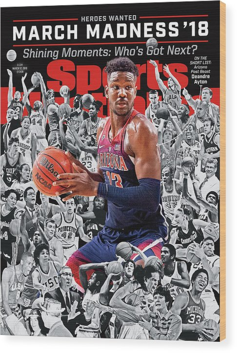 University Of Arizona Wood Print featuring the photograph 2018 March Madness College Basketball Preview Issue Sports Illustrated Cover by Sports Illustrated