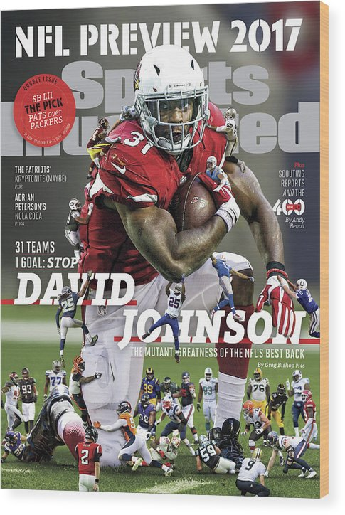 Arizona Cardinals Wood Print featuring the photograph 31 Teams, 1 Goal Stop David Johnson, 2017 Nfl Football Sports Illustrated Cover by Sports Illustrated