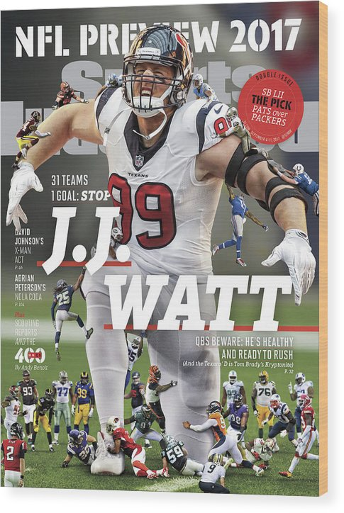 Houston Texans Wood Print featuring the photograph 31 Teams, 1 Goal Stop J.j. Watt, 2017 Nfl Football Preview Sports Illustrated Cover by Sports Illustrated