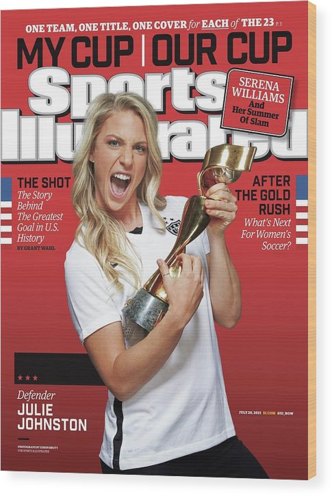 Magazine Cover Wood Print featuring the photograph Us Womens National Team 2015 Fifa Womens World Cup Champions Sports Illustrated Cover by Sports Illustrated