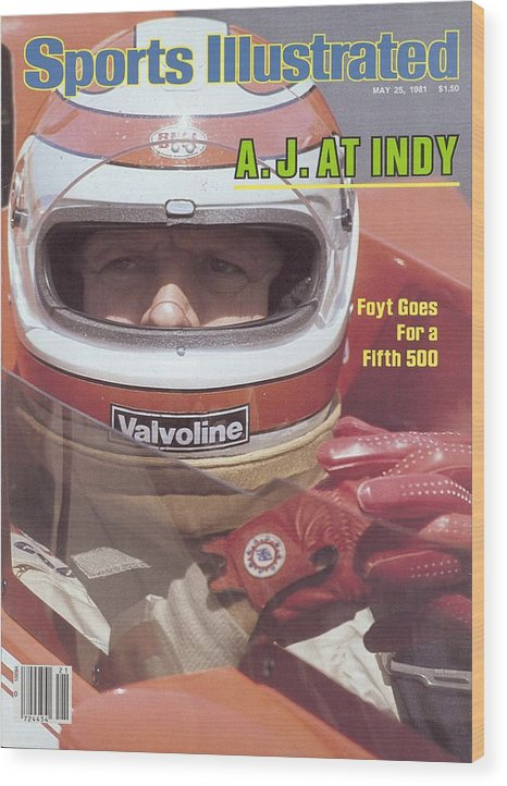 1980-1989 Wood Print featuring the photograph A.j. Foyt, 1981 Indy 500 Qualifying Sports Illustrated Cover by Sports Illustrated