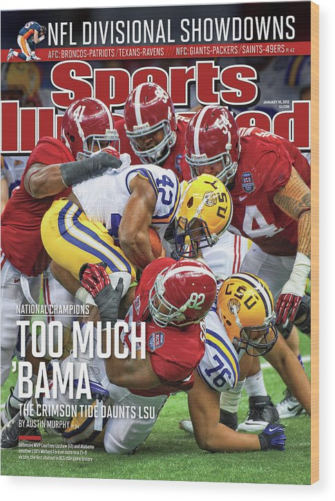 Magazine Cover Wood Print featuring the photograph Allstate Bcs National Championship Game - Lsu V Alabama Sports Illustrated Cover by Sports Illustrated
