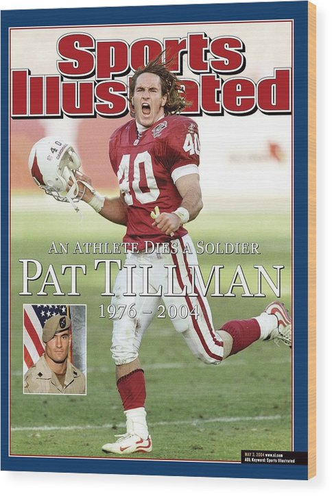 Magazine Cover Wood Print featuring the photograph Arizona Cardinals Pat Tillman, An Athlete Dies A Soldier Sports Illustrated Cover by Sports Illustrated
