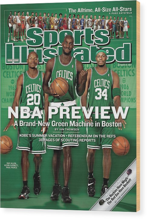 Nba Pro Basketball Wood Print featuring the photograph Boston Celtics Kevin Garnett, Ray Allen, And Paul Pierce Sports Illustrated Cover by Sports Illustrated