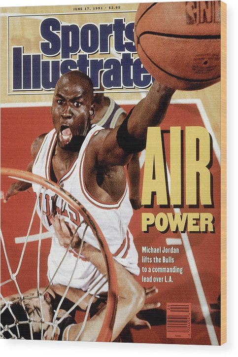Playoffs Wood Print featuring the photograph Chicago Bulls Michael Jordan, 1991 Nba Finals Sports Illustrated Cover by Sports Illustrated