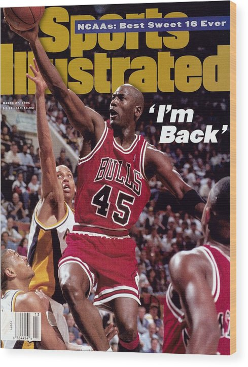 Nba Pro Basketball Wood Print featuring the photograph Chicago Bulls Michael Jordan... Sports Illustrated Cover by Sports Illustrated