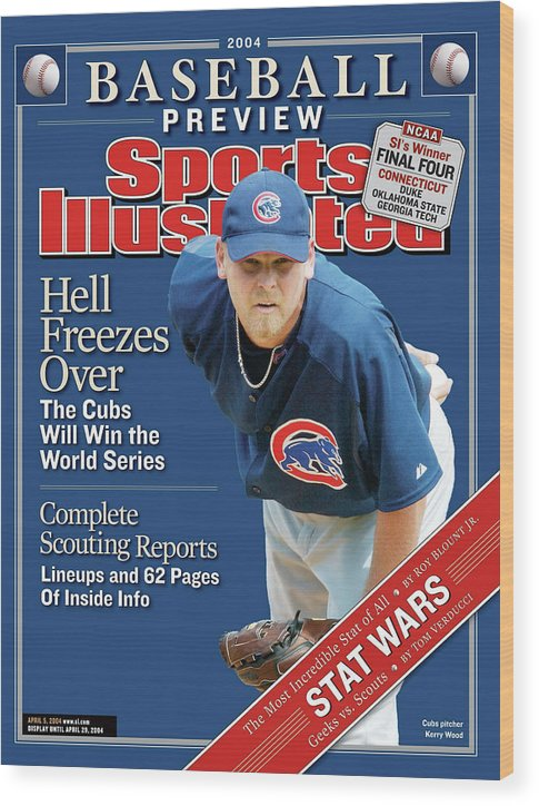 Kerry Wood Wood Print featuring the photograph Chicago Cubs Kerry Wood, 2004 Mlb Baseball Preview Issue Sports Illustrated Cover by Sports Illustrated