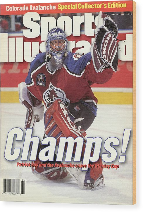 Magazine Cover Wood Print featuring the photograph Colorado Avalanche Goalie Patrick Roy, 1996 Nhl Stanley Cup Sports Illustrated Cover by Sports Illustrated
