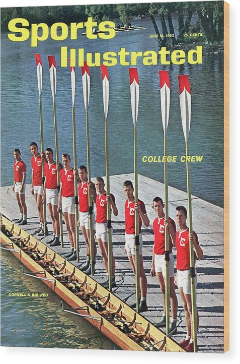 Magazine Cover Wood Print featuring the photograph Cornell University Crew Team Sports Illustrated Cover by Sports Illustrated