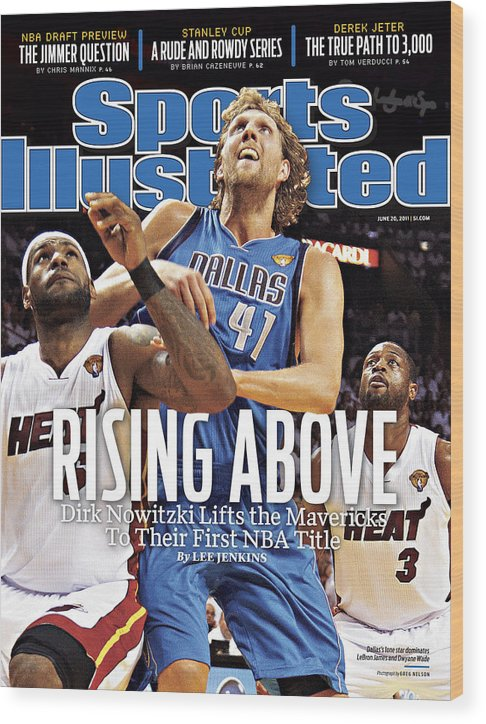 Playoffs Wood Print featuring the photograph Dallas Mavericks V Miami Heat - Game Six Sports Illustrated Cover by Sports Illustrated