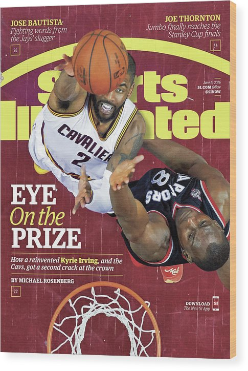 Playoffs Wood Print featuring the photograph Eye On The Prize How A Reinvented Kyrie Irving, And The Sports Illustrated Cover by Sports Illustrated