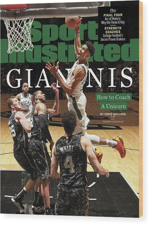 Magazine Cover Wood Print featuring the photograph Giannis How To Coach A Unicorn Sports Illustrated Cover by Sports Illustrated