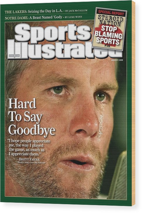 Magazine Cover Wood Print featuring the photograph Green Bay Packers Qb Brett Favre, March 17, 2008 Sports Sports Illustrated Cover by Sports Illustrated