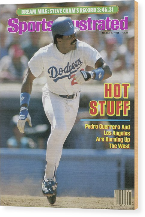 Magazine Cover Wood Print featuring the photograph Hot Stuff Pedro Guerrero And Los Angeles Are Burning Up The Sports Illustrated Cover by Sports Illustrated
