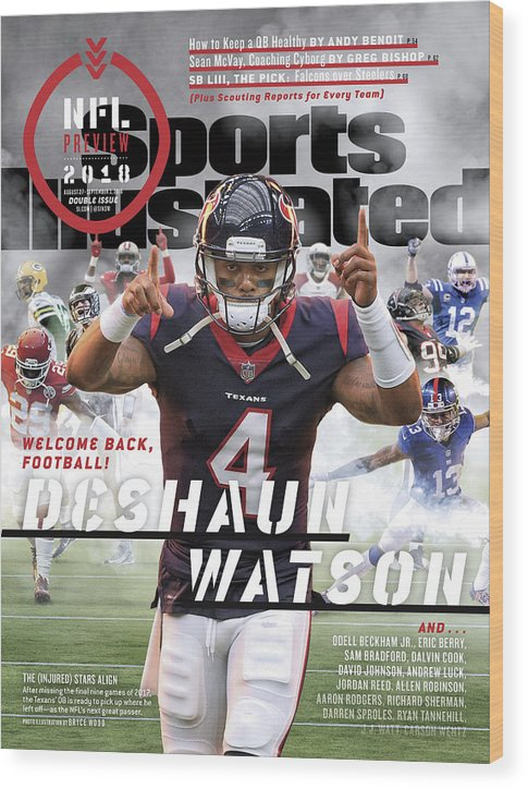Magazine Cover Wood Print featuring the photograph Houston Texans Deshaun Watson, 2018 Nfl Football Preview Sports Illustrated Cover by Sports Illustrated