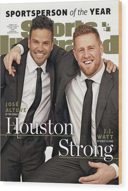 Magazine Cover Wood Print featuring the photograph Houston Texans J.j. Watt And Houston Astros Jose Altuve Sports Illustrated Cover by Sports Illustrated