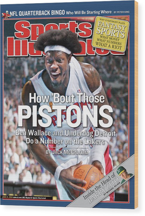 Magazine Cover Wood Print featuring the photograph How Bout Those Pistons Ben Wallace And Underdog Detroit Do Sports Illustrated Cover by Sports Illustrated