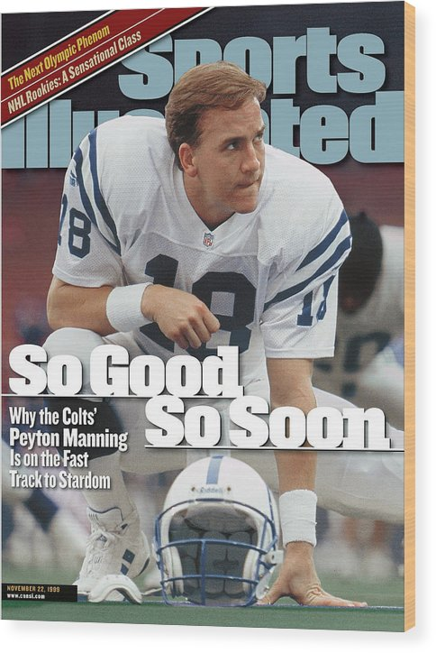 Magazine Cover Wood Print featuring the photograph Indianapolis Colts Qb Peyton Manning... Sports Illustrated Cover by Sports Illustrated