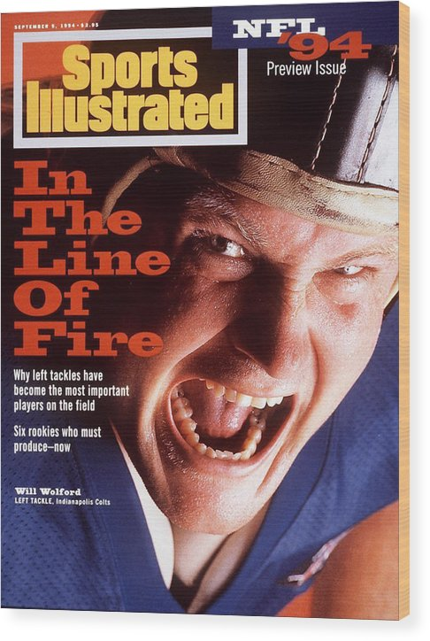 Magazine Cover Wood Print featuring the photograph Indianapolis Colts Will Wolford, 1994 Nfl Football Preview Sports Illustrated Cover by Sports Illustrated