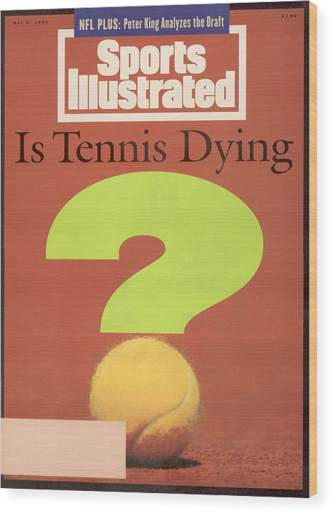 Magazine Cover Wood Print featuring the photograph Is Tennis Dying Sports Illustrated Cover by Sports Illustrated