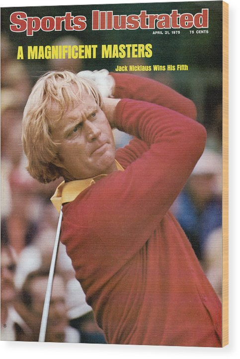 Sports Illustrated Wood Print featuring the photograph Jack Nicklaus, 1975 Masters Sports Illustrated Cover by Sports Illustrated