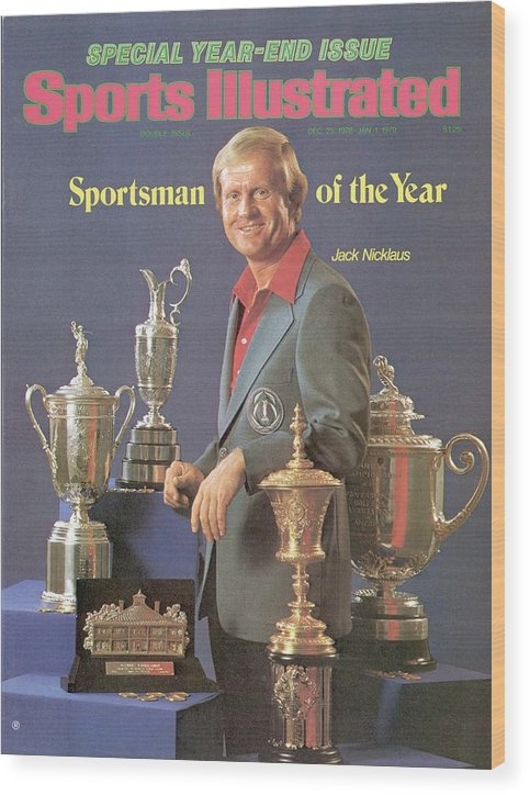 Magazine Cover Wood Print featuring the photograph Jack Nicklaus, 1978 Sportsman Of The Year Sports Illustrated Cover by Sports Illustrated