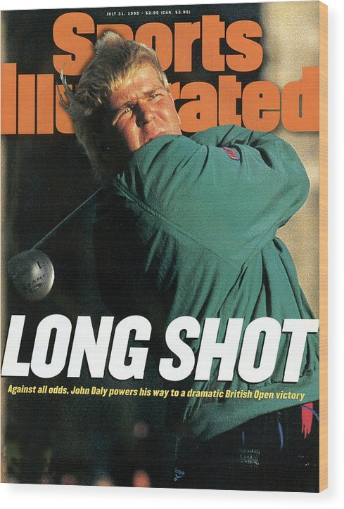 Magazine Cover Wood Print featuring the photograph John Daly, 1995 British Open - Final Round Sports Illustrated Cover by Sports Illustrated