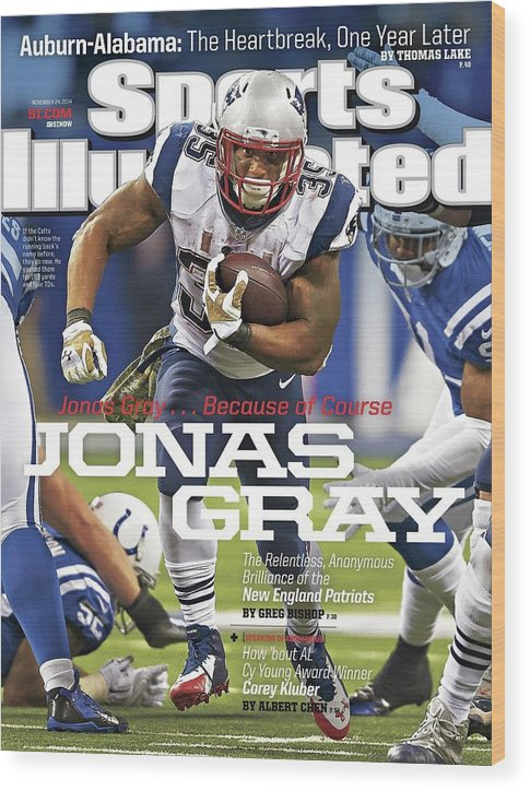 Magazine Cover Wood Print featuring the photograph Jonas Gray . . . Because Of Course Jonas Gray The Sports Illustrated Cover by Sports Illustrated