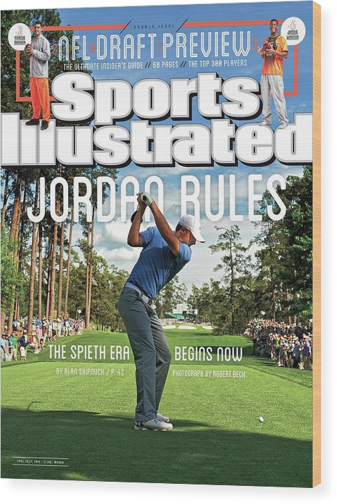 Magazine Cover Wood Print featuring the photograph Jordan Rules The Spieth Era Begins Now Sports Illustrated Cover by Sports Illustrated