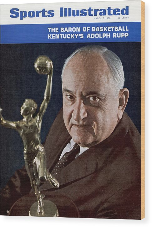 Magazine Cover Wood Print featuring the photograph Kentucky Coach Adolph Rupp Sports Illustrated Cover by Sports Illustrated