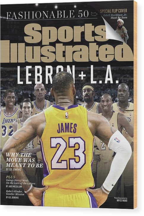 Magazine Cover Wood Print featuring the photograph LeBron + L.a. Why The Move Was Meant To Be Sports Illustrated Cover by Sports Illustrated
