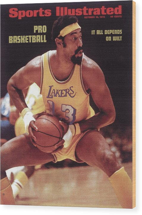 Magazine Cover Wood Print featuring the photograph Los Angeles Lakers Wilt Chamberlain, 1972 Nba Western Sports Illustrated Cover by Sports Illustrated