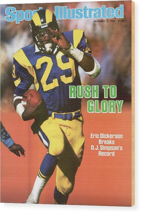 1980-1989 Wood Print featuring the photograph Los Angeles Rams Eric Dickerson... Sports Illustrated Cover by Sports Illustrated