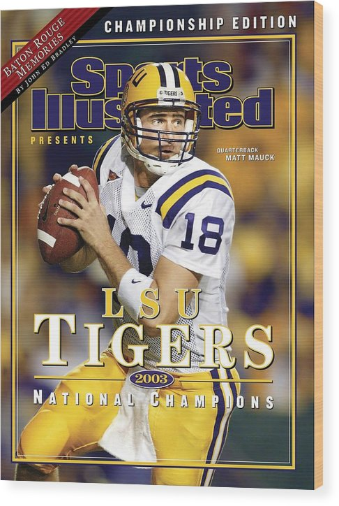 Auburn University Wood Print featuring the photograph Louisiana State University Qb Matt Mauck Sports Illustrated Cover by Sports Illustrated