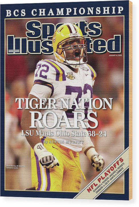 Magazine Cover Wood Print featuring the photograph Lsu Glenn Dorsey, 2008 Allstate Bcs National Championship Sports Illustrated Cover by Sports Illustrated