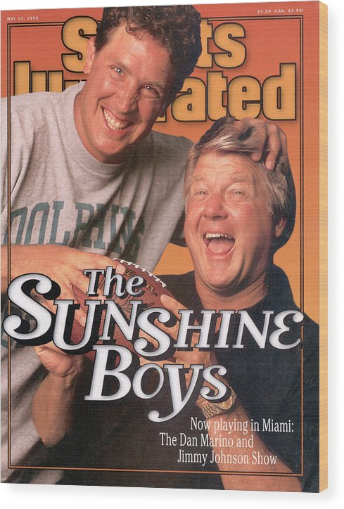 Magazine Cover Wood Print featuring the photograph Miami Dolphins Qb Dan Marino And Coach Jimmy Johnson Sports Illustrated Cover by Sports Illustrated