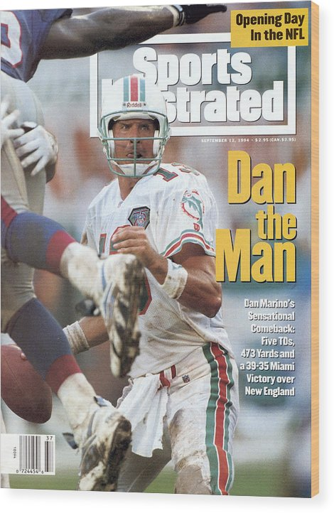 New England Patriots Wood Print featuring the photograph Miami Dolphins Qb Dan Marino... Sports Illustrated Cover by Sports Illustrated