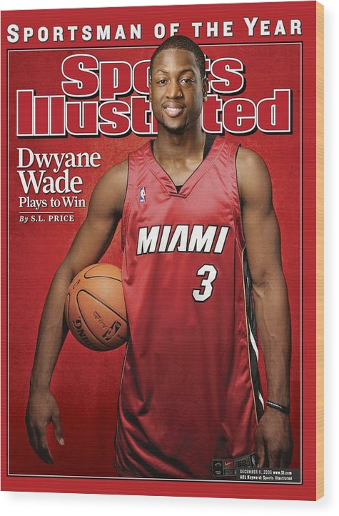Nba Pro Basketball Wood Print featuring the photograph Miami Heat Dwyane Wade Sports Illustrated Cover by Sports Illustrated