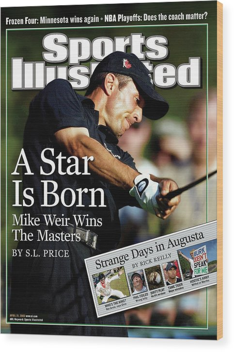 Magazine Cover Wood Print featuring the photograph Mike Weir, 2003 Masters Sports Illustrated Cover by Sports Illustrated