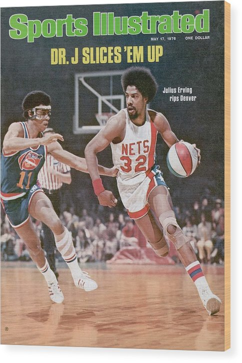 Julius Erving Wood Print featuring the photograph New York Nets Julius Erving, 1976 Aba Championship Sports Illustrated Cover by Sports Illustrated