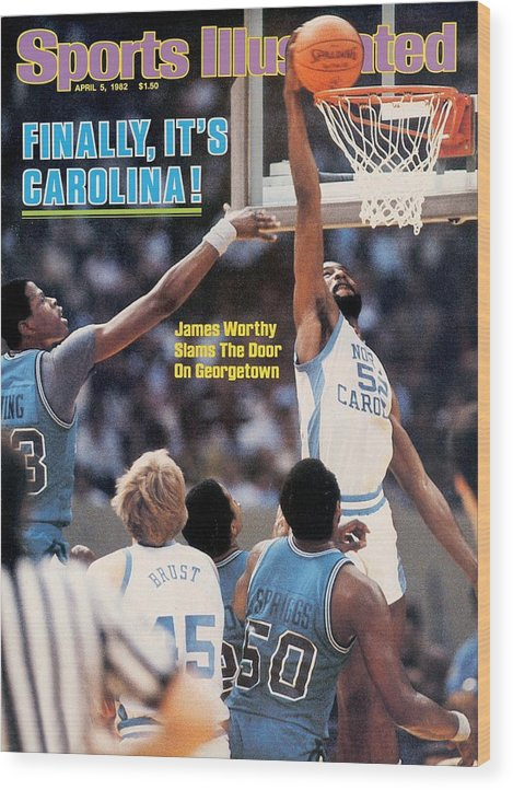 Magazine Cover Wood Print featuring the photograph North Carolina James Worthy, 1982 Ncaa National Championship Sports Illustrated Cover by Sports Illustrated