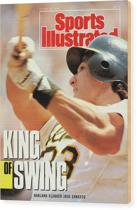 Magazine Cover Wood Print featuring the photograph Oakland Athletics Jose Canseco Sports Illustrated Cover by Sports Illustrated