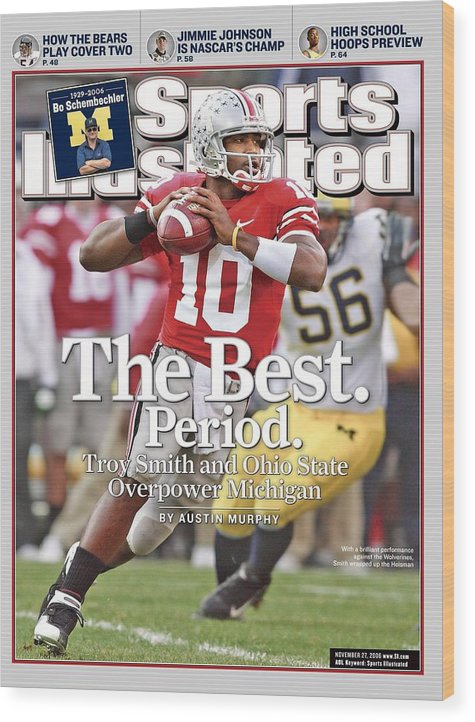 Magazine Cover Wood Print featuring the photograph Ohio State Qb Troy Smith... Sports Illustrated Cover by Sports Illustrated