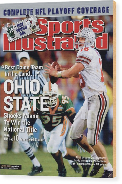 Magazine Cover Wood Print featuring the photograph Ohio State University Qb Craig Krenzel, 2003 Tostitos Sports Illustrated Cover by Sports Illustrated